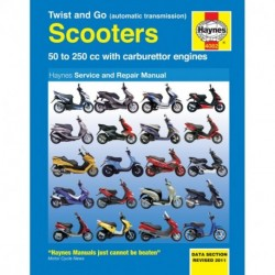 Twist and Go (automatic transmission) Scooters Service and Repair Manual 50 - 250cc with carburettor engines
